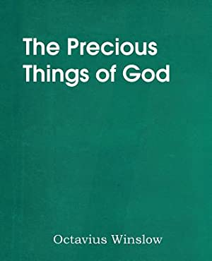 The Precious Things of God (Paperback or: Winslow, Octavius