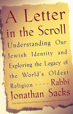 A Letter in the Scroll: Understanding Our: Sacks, Rabbi Jonathan