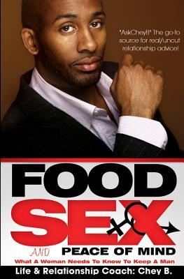 Food, Sex and Peace of Mind: What: B, Chey