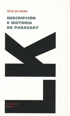 Descripcion E Historia de Paraguay (Paperback or: Azara, Felix De