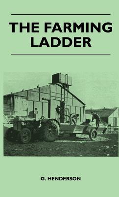The Farming Ladder (Hardback or Cased Book): Henderson, G.
