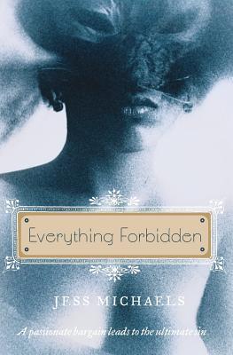 Everything Forbidden (Paperback or Softback): Michaels, Jess