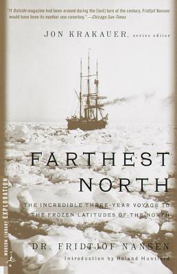 Farthest North: The Incredible Three-Year Voyage to: Nansen, Fridjtof
