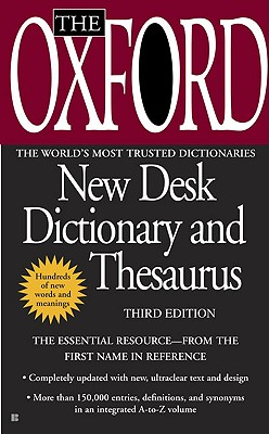 The Oxford New Desk Dictionary and Thesaurus: Oxford University Press