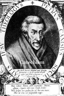Catechism of St. Peter Canisius (Paperback or: Canisius, St Peter