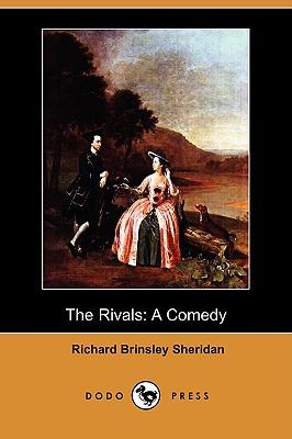 The Rivals: A Comedy (Dodo Press) (Paperback: Sheridan, Richard Brinsley