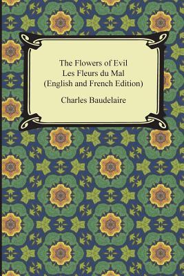 The Flowers of Evil / Les Fleurs: Baudelaire, Charles