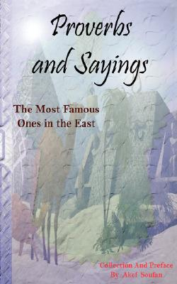 Proverbs and Sayings - The Most Famous: Soufan, Akef