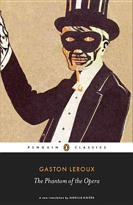 The Phantom of the Opera (Paperback or: LeRoux, Gaston