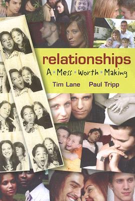 Relationships: A Mess Worth Making (Paperback or: Lane, Tim S.