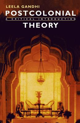 Postcolonial Theory: A Critical Introduction (Paperback or: Gandhi, Leela