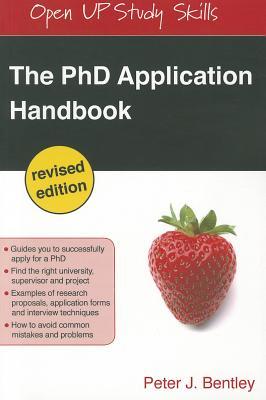 The PhD Application Handbook (Paperback or Softback): Bentley, Peter J.