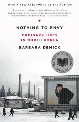 Nothing to Envy: Ordinary Lives in North: Demick, Barbara
