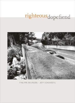 Righteous Dopefiend (Paperback or Softback): Bourgois, Philippe