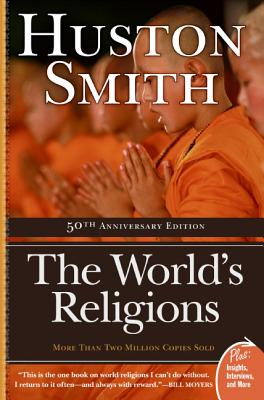 The World's Religions (Paperback or Softback): Smith, Huston