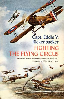 Fighting the Flying Circus (Paperback or Softback): Rickenbacker, V. Captain
