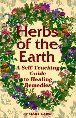 Herbs of the Earth: A Self-Teaching Guide: Carse, Mary