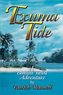 Exuma Tide a Bimini Twist Adventure (Paperback: Mansell, Patrick
