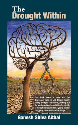 The Drought Within (Paperback or Softback): Ganesh Shiva Aithal