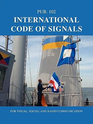 International Code of Signals: For Visual, Sound,: Nima