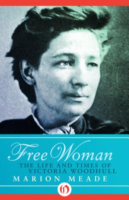Free Woman: The Life and Times of: Meade, Marion