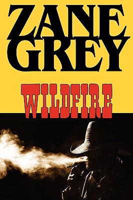 Wildfire (Paperback or Softback): Grey, Zane