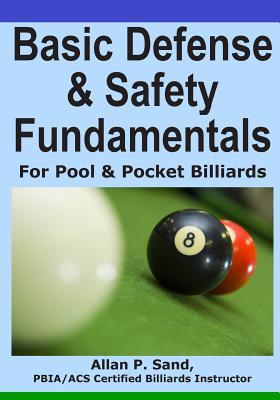 Basic Defense & Safety Fundamentals for Pool: Sand, Allan P.
