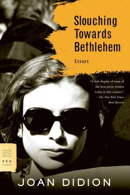 Slouching Towards Bethlehem (Paperback or Softback): Didion, Joan