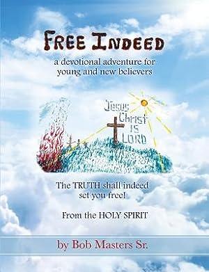Free Indeed (Paperback or Softback): Masters Sr, Bob
