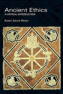 Ancient Ethics: A Critical Introduction (Paperback or: Meyer, Susan Suave