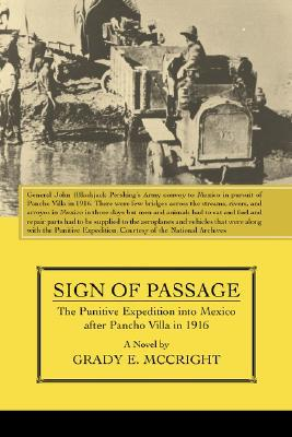 Sign of Passage: The Punitive Expedition Into: McCright, Grady E.