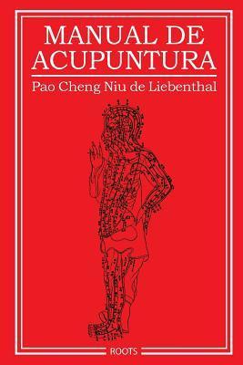 Manual de Acupuntura (Paperback or Softback): Niu De Liebenthal,