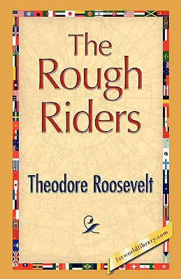 The Rough Riders (Hardback or Cased Book): Roosevelt, Theodore, IV