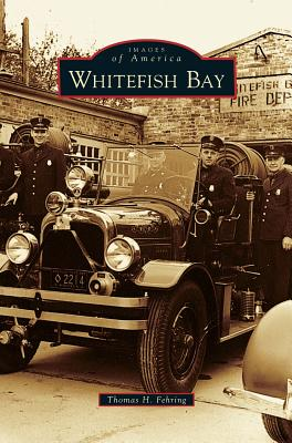 Whitefish Bay (Hardback or Cased Book): Fehring, Thomas H.