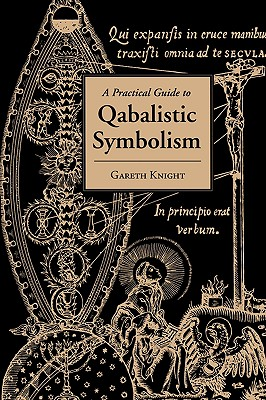 A Practical Guide to Qabalistic Symbolism (Paperback: Knight, Gareth