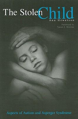 The Stolen Child: Aspects of Autism and: Hewetson, Ann