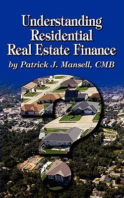 Understanding Residential Real Estate Finance (Paperback or: Mansell, Patrick J.