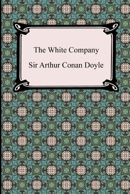 The White Company (Paperback or Softback): Doyle, Arthur Conan