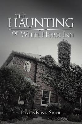 The Haunting of White Horse Inn (Paperback: Stone, Phyllis Reiser