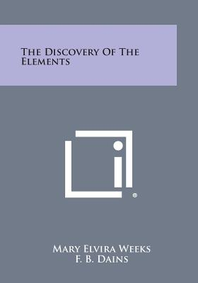 The Discovery of the Elements (Paperback or: Weeks, Mary Elvira