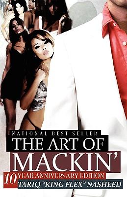 "The Art of Mackin' (Paperback or Softback): Nasheed, Tariq ""King"