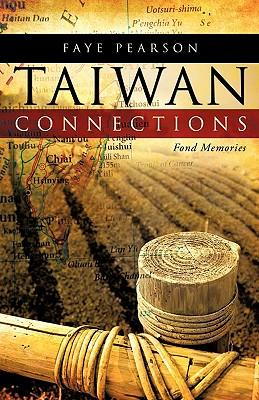 Taiwan Connections: Fond Memories (Paperback or Softback): Pearson, Faye