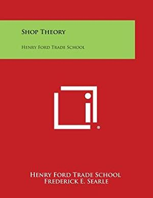 Shop Theory: Henry Ford Trade School (Paperback: Henry Ford Trade