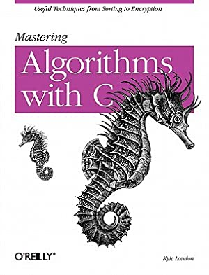 Mastering Algorithms with C (Paperback or Softback): Loudon, Kyle