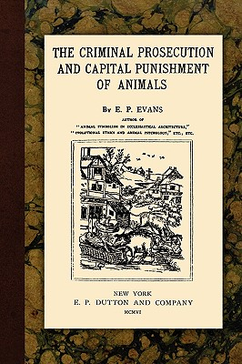 The Criminal Prosecution and Capital Punishment of: Evans, E. P.