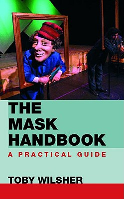 The Mask Handbook: A Practical Guide (Paperback: Wilsher, Toby