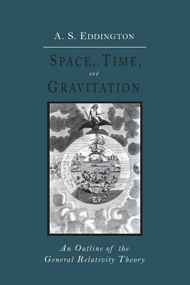 Space, Time and Gravitation: An Outline of: Eddington, Arthur Stanley
