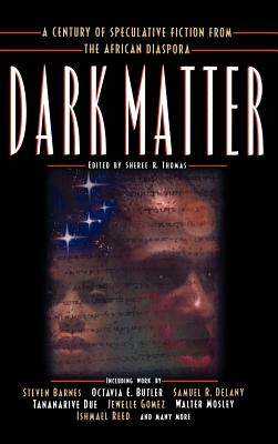 Dark Matter: A Century of Speculative Fiction: Thomas, Sheree R.