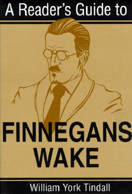 A Reader's Guide to Finnegans Wake (Paperback: Tindall, William York