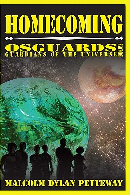 Homecoming: Osguards: Guardians of the Universe (Paperback: Petteway, Malcolm Dylan